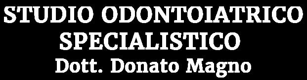 Studio Odontoiatrico Specialistico Dott. Donato Magno